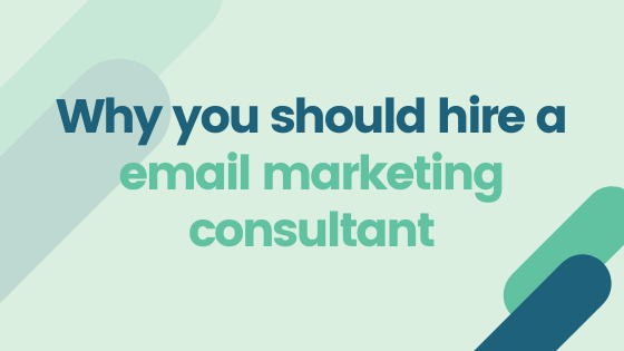 Why you should hire an email marketing consultant