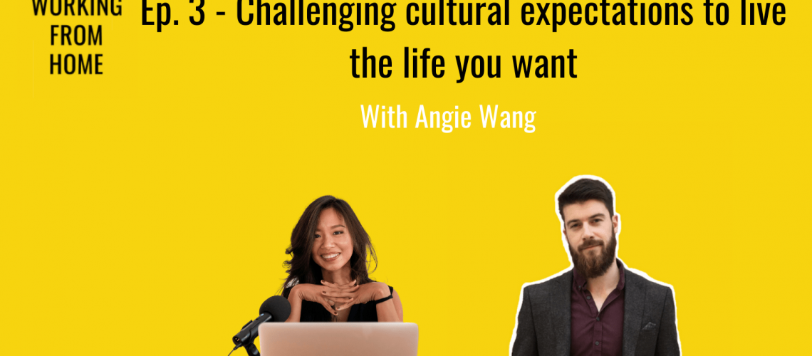 Angie Wang Working From Home Podcast
