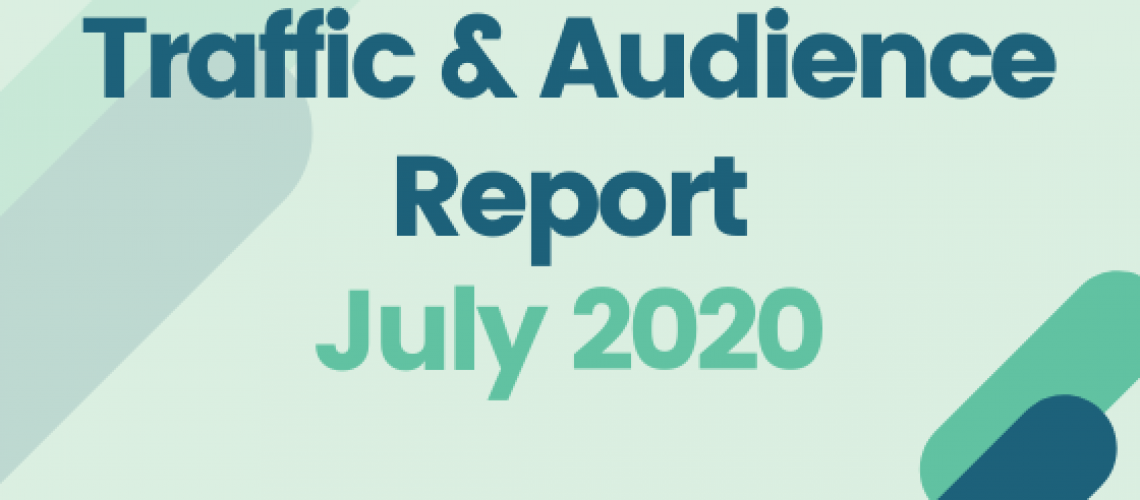 Traffic and Audience Report - July 2020