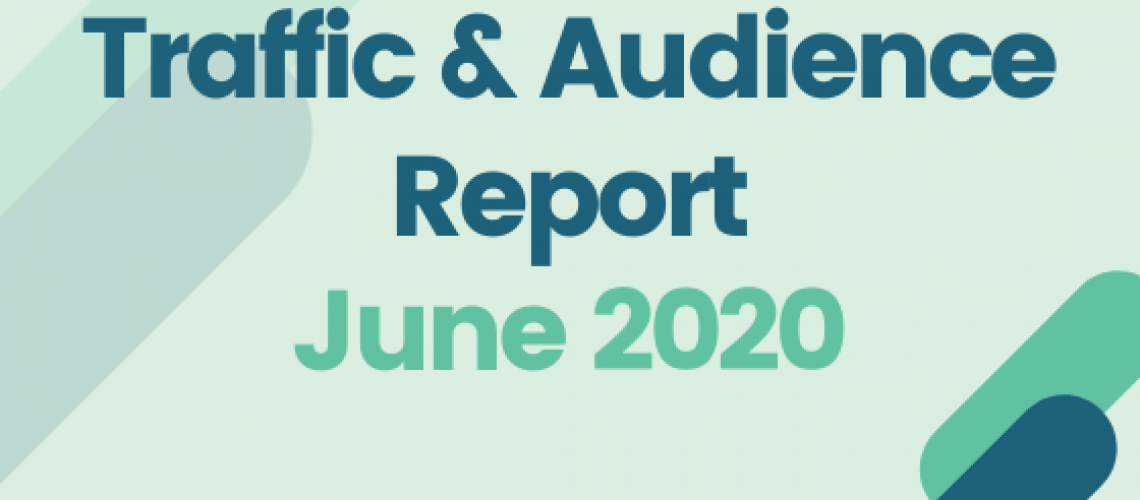 Traffic and Audience Report - June 2020